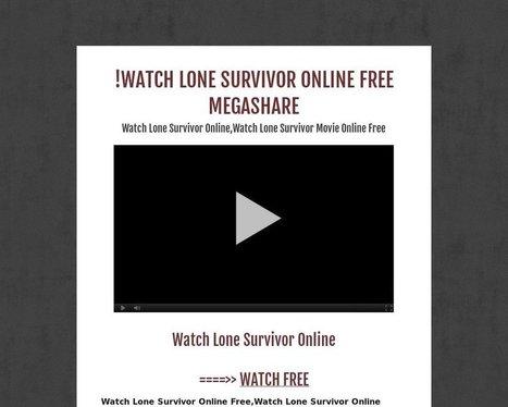!WATCH LONE SURVIVOR ONLINE FREE MEGASHARE - Tackk | movie | Scoop.it