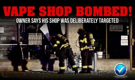 Vape Shop Bombed! Are Anti-Vaping Lies To Blame?   The ECCR Blog   Scoop.it