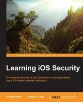 Learning #iOS Security - Free Download #eBook - pdf | Tecnología Web & Móvil | Scoop.it