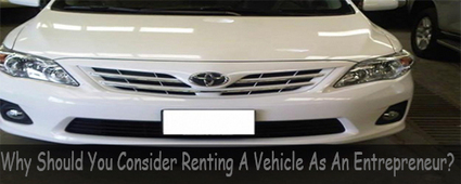 Why Should You Consider Renting A Vehicle As An Entrepreneur? | Services | Scoop.it