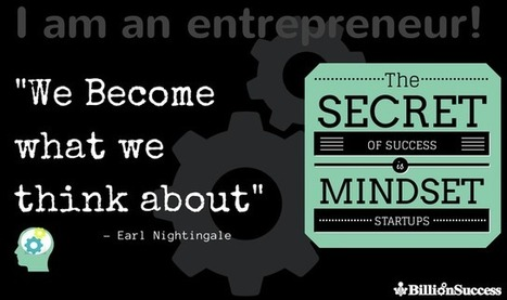 "I am an Entrepreneur: ""We Become What We Think About""- Earl Nightingale 