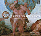 On the shoulders of giants | Klassiek | Muziek Volkskrant - A 373 | Arcana | Scoop.it