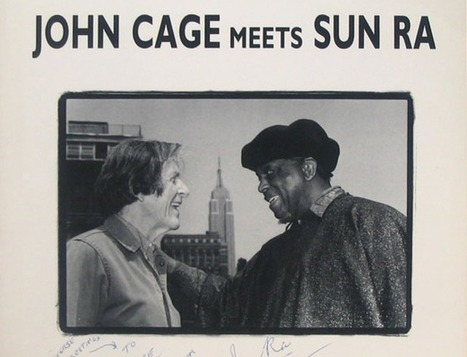 Hear the One Night Sun Ra & John Cage Played Together in Concert (1986) | Free & Legal Music (support the artists) | Scoop.it