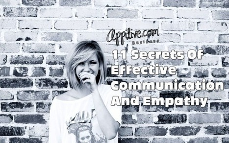 11 Secrets Of Effective Communication And Empathy | Learning Technologies Today | Scoop.it