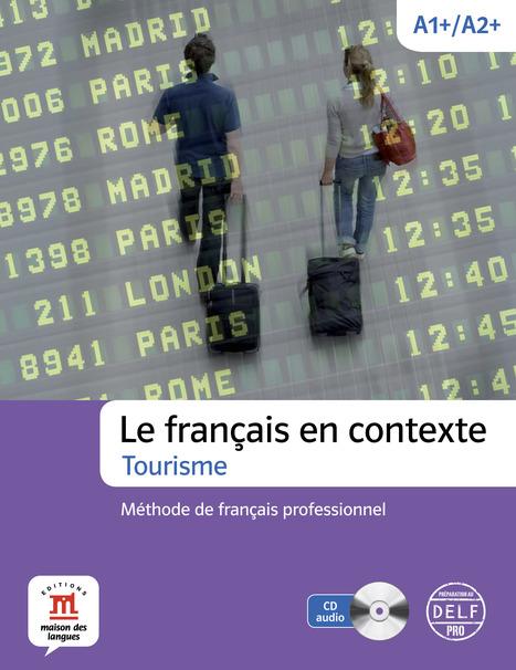 Nouvelle méthode : Le français en contexte - Tourisme   Tests de langues interactif   Scoop.it