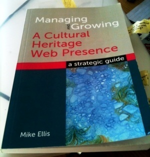 Review: Managing and Growing a Cultural Heritage Web Presence. A strategic guide. | Calling All Lecturers | Scoop.it