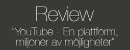 """Review på Jonatan Anderssons essä – """"YouTube – En plattform, miljoner av möjligheter"""". – DDB302 Blogg   DDB302   Scoop.it"""