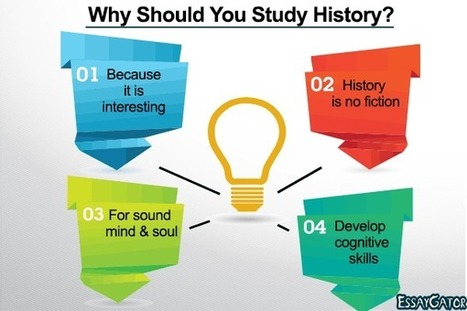 Why Should You Study History? | Academic Writing Service | Scoop.it