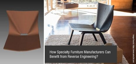 How Specialty Furniture Manufacturers Can Benefit from Reverse Engineering?   Mechanical Engineering & Design   Scoop.it