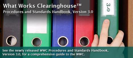 WWC Procedures and Standards Handbook: What Works Clearinghouse | IES | 21st Century Teaching and Technology Resources | Scoop.it