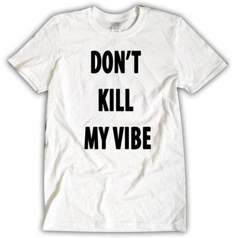 Don't KILL My VIBE T-Shirt White Unisex Kendrick Lamar Jay-Z | Binary Options | Scoop.it