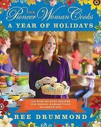 The Pioneer Woman Cooks: A Year of Holidays : 140 Step-by-Step Recipes for Simple, Scrumptious Celebrations | Ree Drummond | Hardcover | 9780062225221 | Bookish.com | Favorite Best-Selling Books | Scoop.it