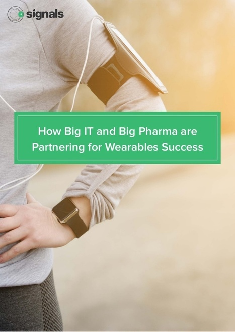 How Big IT and Big Pharma are Partnering for Wearables Success | Pharma: Trends and Uses Of Mobile Apps and Digital Marketing | Pharma: Trends and Uses Of Mobile Apps and Digital Marketing | Scoop.it