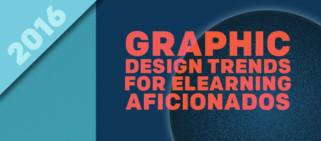 2016 Graphic Design Trends for eLearning Aficionados - eLearning Brothers | elearning_moodle_schools | Scoop.it