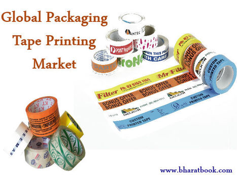 Global Packaging Tape Printing Market 2016-2020   Energy-Resources and Automation - manufacturing construction   Scoop.it