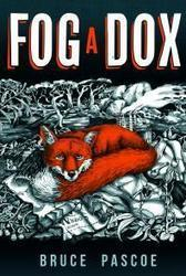 Fog a Dox by Bruce Pascoe (Magabala Books) - Office for the Arts | Reading discovery | Scoop.it