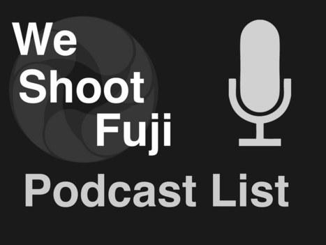 WeShootFuji Podcast List | Best Quality Mirrorless Cameras | Scoop.it
