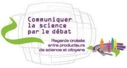 2013 : Communiquer la science par le débat | Communication publique | Agenda de la Culture Scientifique et Technique | Scoop.it