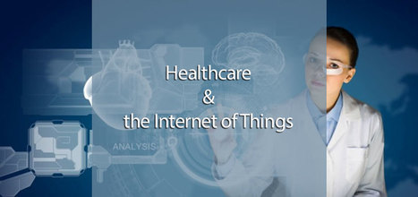 Healthcare and the Internet of Things | #eHealthPromotion, #web2salute | Scoop.it
