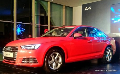 Audi Gurgaon Launched the All New Audi A4, Check Features and Ex-Showroom Price Here - Let Us Publish | Blogs By Yogita Aggarwal | Scoop.it