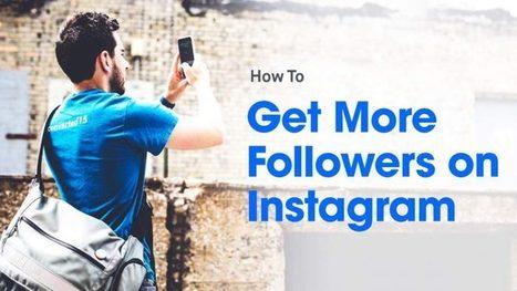 More Instagram Followers, More Customers | THEALMOSTDONE | Best SEO | Scoop.it