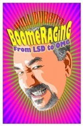 "Will Durst and ""BoomeRaging: From LSD to OMG"" 