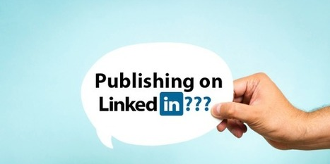 Linkedin Publishing déploie tout doucement sa plateforme de blogs persos - #Arobasenet.com | Going social | Scoop.it
