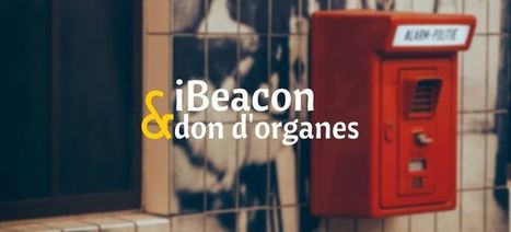 iBeacon pour faciliter le don d'organes - iBeacon Radar | iBeacon Radar | Scoop.it