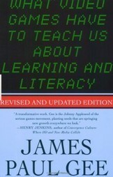 Gee on What Video Games Have to Teach Us About Learning and Literacy at newlearningonline | Gamification & stuff | Scoop.it