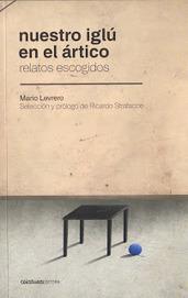 lecturas rasantes: Nuestro iglú en el ártico, Mario Levrero | Literatura argentina | Scoop.it