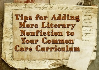 Tips for Adding More Literary Nonfiction to Your Common Core Curriculum > Eye On Education | Mrs. Beck's Scoop | Scoop.it