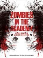 New book examines higher education through the lens of the zombie apocalypse | Transmedia Storytelling for Business | Scoop.it