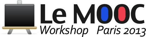Le MOOC 2013 - Paris - Mai 2013: Programme | MOOC - Massive Open Online Course - France | Scoop.it