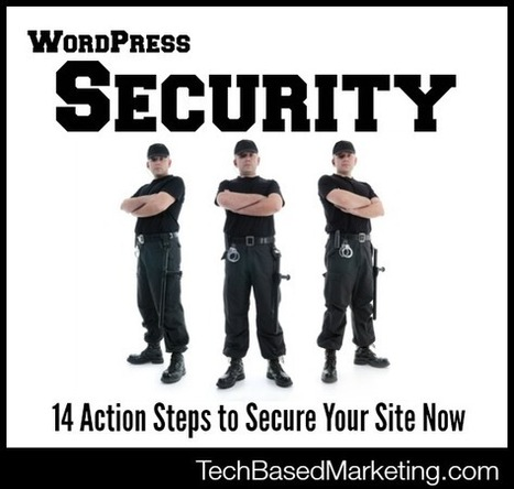 14 Action Steps To Secure WordPress Now | MarketingTechnology | Scoop.it