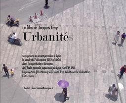 Avant-première d'Urbanités, un film de Jacques Lévy - ENS Lyon | D'Dline 2020, vecteur du bâtiment durable | Scoop.it