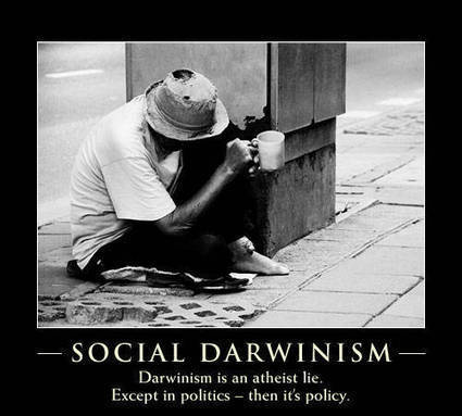 Social Darwinism: Darwinism is an Atheist Lie, Except inPolitics | Modern Atheism | Scoop.it