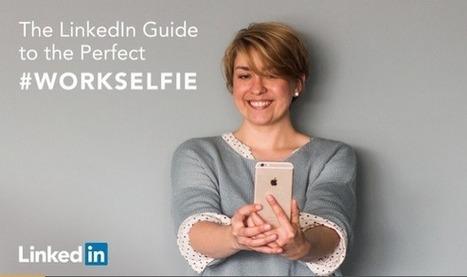 The LinkedIn Guide to the Perfect #WorkSelfie | RRHH y Más | Scoop.it