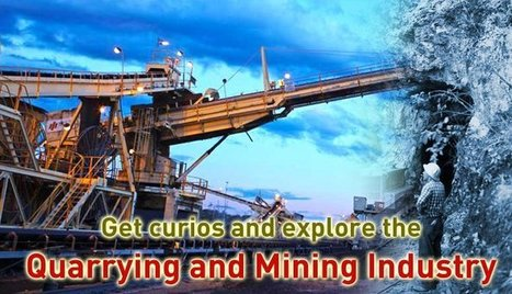 Get Curios and Explore The Quarrying and Mining Industry | Extraction industries in India | Scoop.it