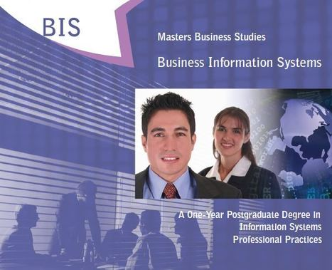 MSc Business Information Systems (BIS)- One Year post Graduate Degree in Information Systems Professional Practices | Masters in Business Information Systems at UCC | Scoop.it