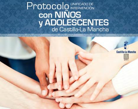 Protocolo Unificado de Intervención con Niños y Adolescentes de Castilla-La Mancha | Orientación en la red | Scoop.it