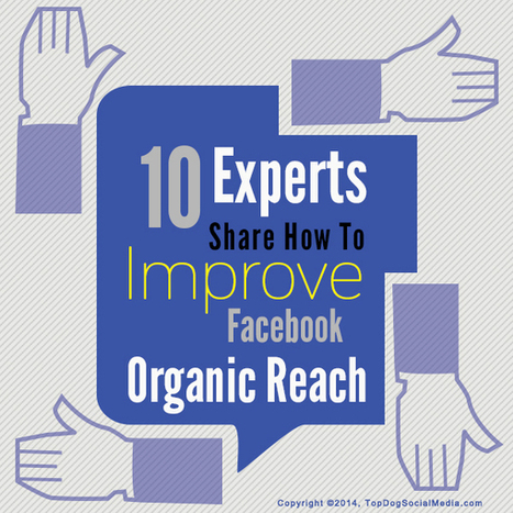 10 Experts Share How To Improve Facebook Organic Reach | Links sobre Marketing, SEO y Social Media | Scoop.it