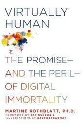 Book review: Virtually Human by Martine Rothblatt | The Asymptotic Leap | Scoop.it