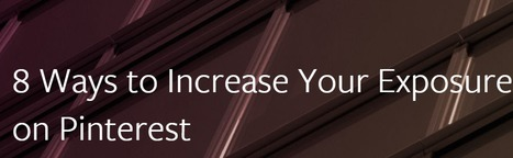 8 Ways to Increase Your Exposure on Pinterest | Simply Measured | Public Relations & Social Media Insight | Scoop.it