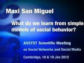 Maxi San Miguel - 'What do we learn from simple models of social behavior?' - ASSYSTComplexity | Complexity & Self-Organizing Systems | Scoop.it