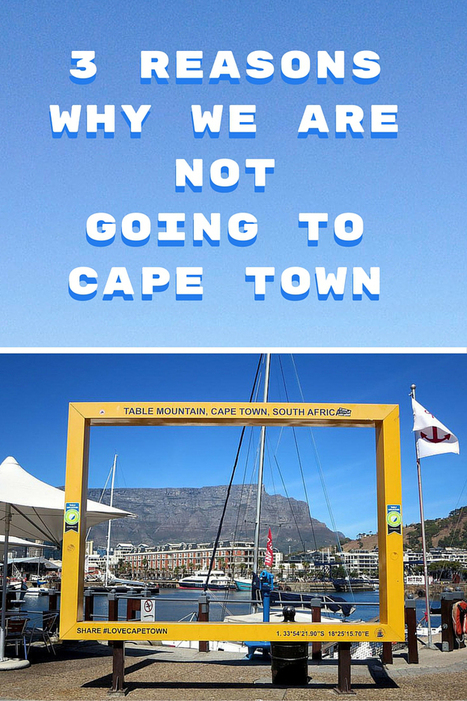 3 Reasons Why We Are Not Going To Cape Town - TravelingBytes | Travel Tips and Destinatinations | Scoop.it