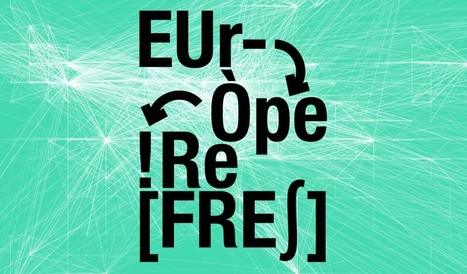 Europe Refresh - 9>11.10.15 // société plus inventive/ouverte ; économie responsable; quotidien plus heureux | Digital #MediaArt(s) Numérique(s) | Scoop.it