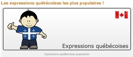 Expressions québécoises populaires | Français Langue étrangère | Scoop.it