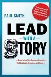 Why you should always lead with a story, by Paul Smith | The Information Professional | Scoop.it