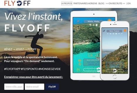 FLYOFF : vers un nouveau marché de la spontanéité grâce au mobile ? | Etourisme et social média | Scoop.it