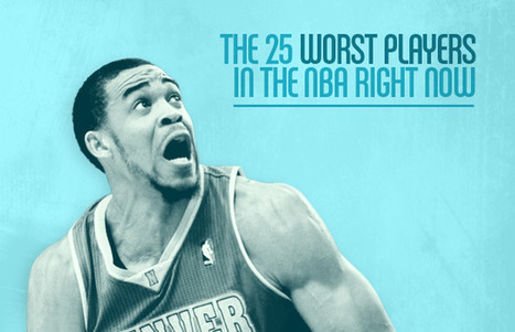 The 25 Worst Players in the NBA Right Now | Winning The Internet | Scoop.it
